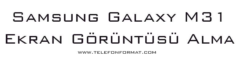Samsung Galaxy M31 Ekran Görüntüsü Alma