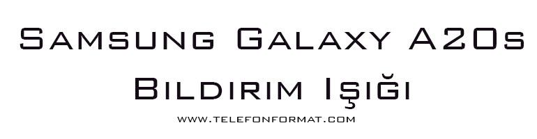Samsung Galaxy A20s Bildirim Işığı