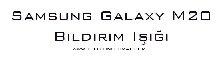 Samsung Galaxy M20 Bildirim Işığı