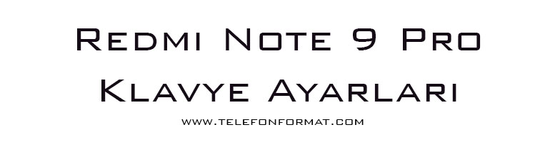Redmi Note 9 Pro Klavye Ayarları