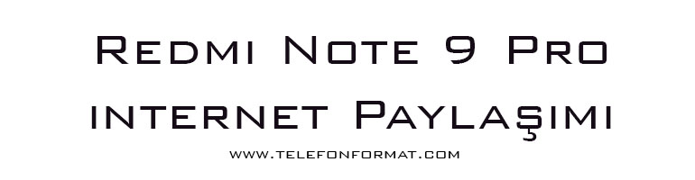 Redmi Note 9 Pro internet Paylaşımı
