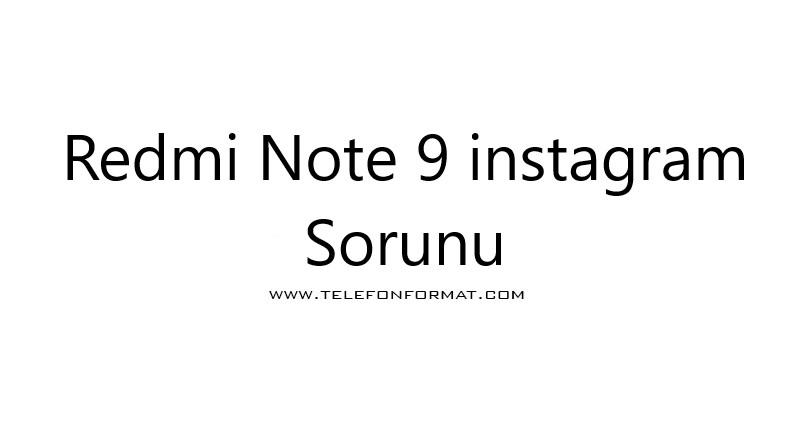 Redmi Note 9 instagram Sorunu