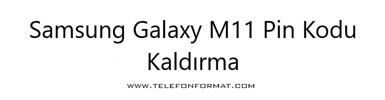 Samsung Galaxy M11 Pin Kodu Kaldırma