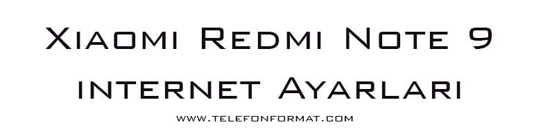 Xiaomi Redmi Note 9 internet Ayarları