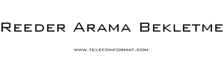 Reeder Arama Bekletme
