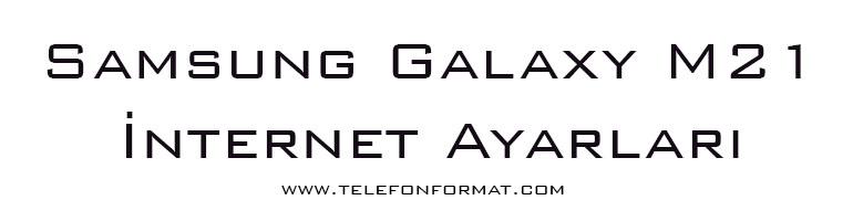 Samsung Galaxy M21 İnternet Ayarları