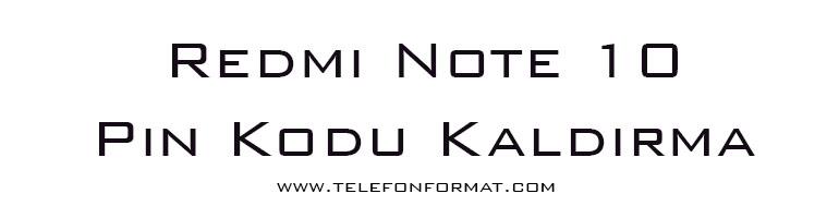 Redmi Note 10 Pin Kodu Kaldırma